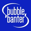 BubbleBanter