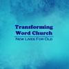 Transforming Word Church word•