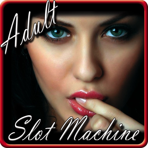 Adults Only Slot Machines For Android