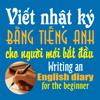 Viết nhật ký bằng tiếng Anh cho người mới bắt đầu