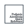 Pediatric Anesthesia Quick Reference