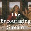 The Encouraging Stream