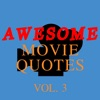 Awesome Movie Quotes Vol. 3