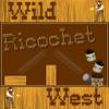 Wild West Ricochet Wiki