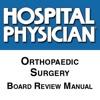 Hospital Physician Orthopaedic Surgery Board Rev