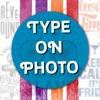TyPhoto - Type on Photo, Text Caption on Photos