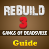 Strategy Guide For Rebuild 3 :Gangs of Deadsville Wiki