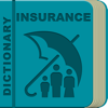 Insurance Terms Dictionary Offline