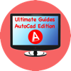 Ultimate Guides - AutoCad Edition