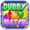 Dubby Match