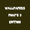 Customizable Wallpapers For FNAF's 3 Edition
