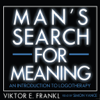 Man's Search for Meaning: An Introduction to Logotherapy (by Viktor E. Frankl) (UNABRIDGED AUDIOBOOK)
