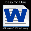 Easy To Learn - Microsoft Word 2013 Edition