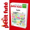 Lyon 2015 - Petit Futé - Guide numérique - Voyage - ...