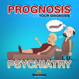 Prognosis : Psychiatry