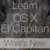Learn - OS X El Capitan What's New Edition
