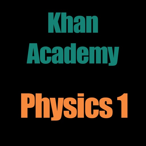Khan Academy: Physics 1