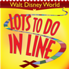 Lots To Do In Line: Walt Disney World Edition