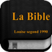 La Bible (Louise segond) + Audio
