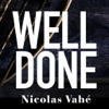 Well Done by Nicolas Vahe