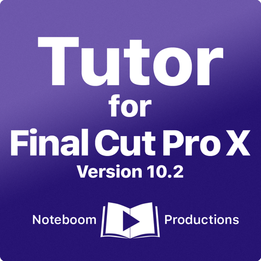 Tutor for Final Cut Pro X (v10.2) for Mac