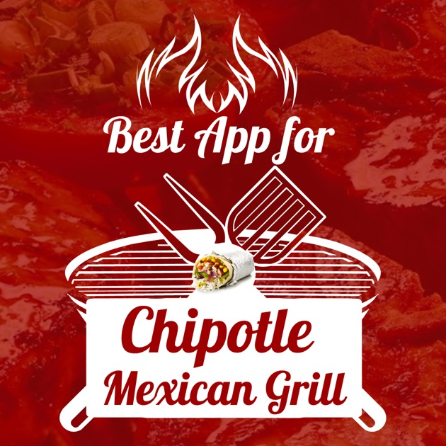 Best App for Chipotle Mexican Grill on the App Store
