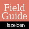 Field Guide to Life: Expert Guidance for Staying Clean and Sober