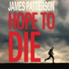 Hope to Die: The Return of Alex Cross (by James Patterson)
