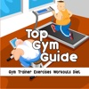 Top Gym Guide - Gym Trainer Exercises Workouts Diet
