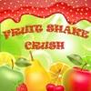 Fruit Shake Crush fruit