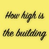 building height - How hight is the building? building