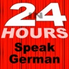 In 24 Hours Learn to Speak German (Deutsch)