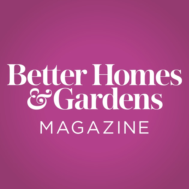 . Better Homes and Gardens Magazine on the App Store