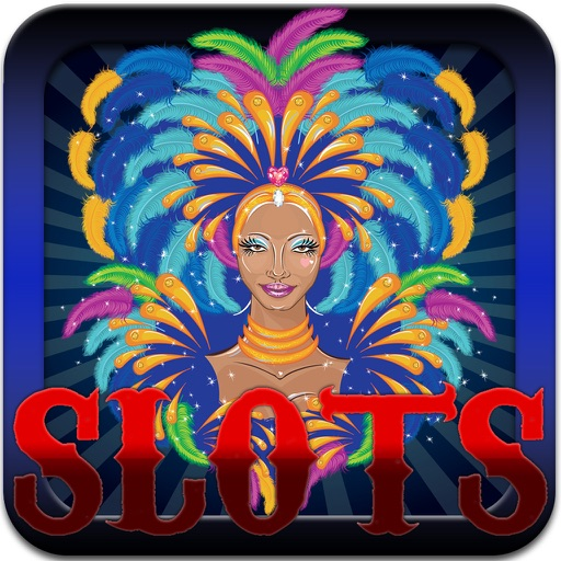 Brazil Carnival Slot Machine Casino - Dance The Samba Of Rio De Janeiro All The Way To Jackpot! iOS App