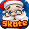 Santa can Skate on Christmas