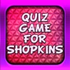 Quiz Game: for Shopkins Version