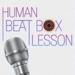 Daichi presents Human Beat Box Lesson