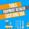 Tools & Equipment Retailers Locations USA