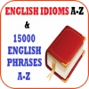 English Idioms A to Z  & 15000 Useful English Phrases A to Z