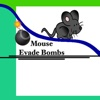 Mouse Evade Bombs