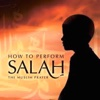Complete Salah Guide: Step By Step