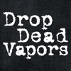 Drop Dead Vapors - Powered by Vape Boss