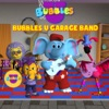 Bubbles U ®: Garage Band