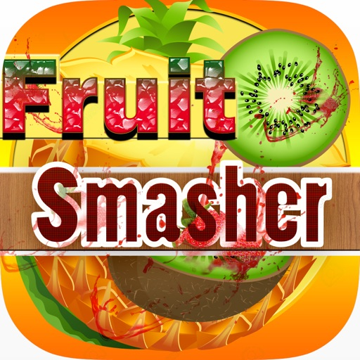 Fruit Smasher for Fun iOS App