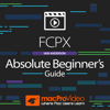 FCPX Absolute Beginner's Guide