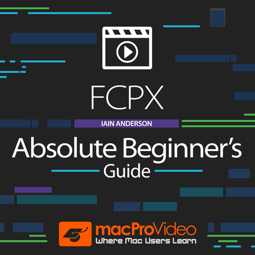 FCPX Absolute Beginner's Guide Mac OS X