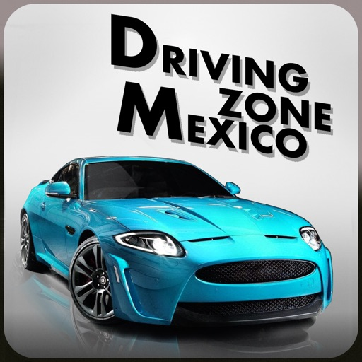 Driving Zone : Mexico iOS App