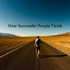 Quick Wisdom from How Successful People Think