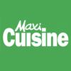 Maxi Cuisine : recettes faciles, astuces, menus