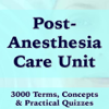 Post-Anesthesia Care Unit (PACU) 3000 Flashcards Study Notes, Terms & Exam Prep